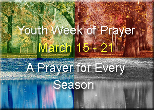 Youth Week of Prayer, Mar 15-21